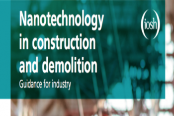 انتشار گزارش مرتبط با خطرات استفاده از نانومواد در صنایع ساختمانی، توسط سازمان بین المللی ایمنی و بهداشت شغلی